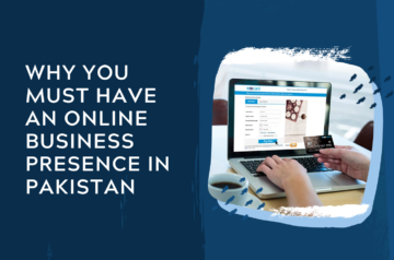 Why You Must Have An Online Business Presence In Pakistan