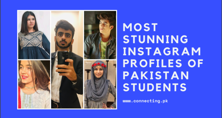 Most Popular Instagram Profiles of Pakistani Students